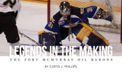 Legends in the Making: The Fort McMurray Oil Barons