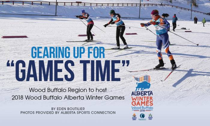 "Gearing Up For ""Games Time"" - Wood Buffalo Region to Host 2018 Wood Buffalo Alberta Winter Games"