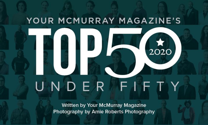 Your McMurray Magazine's 2020 Top 50 Under 50