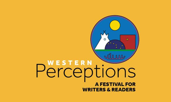 Western Perceptions – A Festival for Writers and Readers Coming to Town Featuring Best-Selling Authors Lee Maracle, and David Morrell, Creator of Rambo